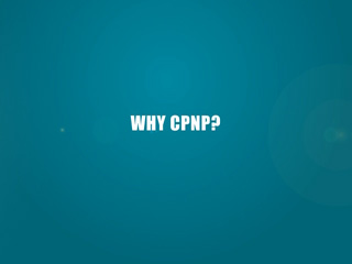 Why CPNP?